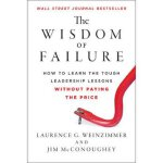 【预订】The Wisdom of Failure: How to Learn the Tough Leadershi