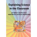 Explaining Science In The Classroom [ISBN: 978-0335197194]