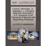 Lloyd E. Hennigan, Jr., Appellant, v. Louisiana State Bar A