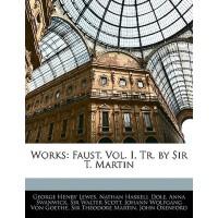 【预订】Works: Faust, Vol. I, Tr. by Sir T. Martin 978114514231