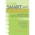 【预订】Smart Isn't Enough: Lessons from a Work Performance Coa