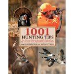 1001 Hunting Tips: The Ultimate Guide to Successfully Takin