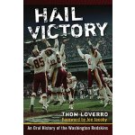 Hail Victory: An Oral History of the Washington Redskins [I