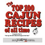 The Top 100 Cajun Recipes of All Time [ISBN: 978-0925417527