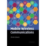 Mobile Wireless Communications [ISBN: 978-1107412712]