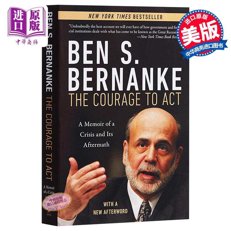 行动的勇气 危机及其后果回忆录 英文原版 The Courage to Act :A Memoir of a Crisis and Its Aft美联储主席 本 贝南克 Ben S. Bernanke 纽约时报畅销书