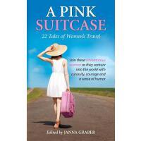 【预订】A Pink Suitcase: 22 Tales of Women's Travel