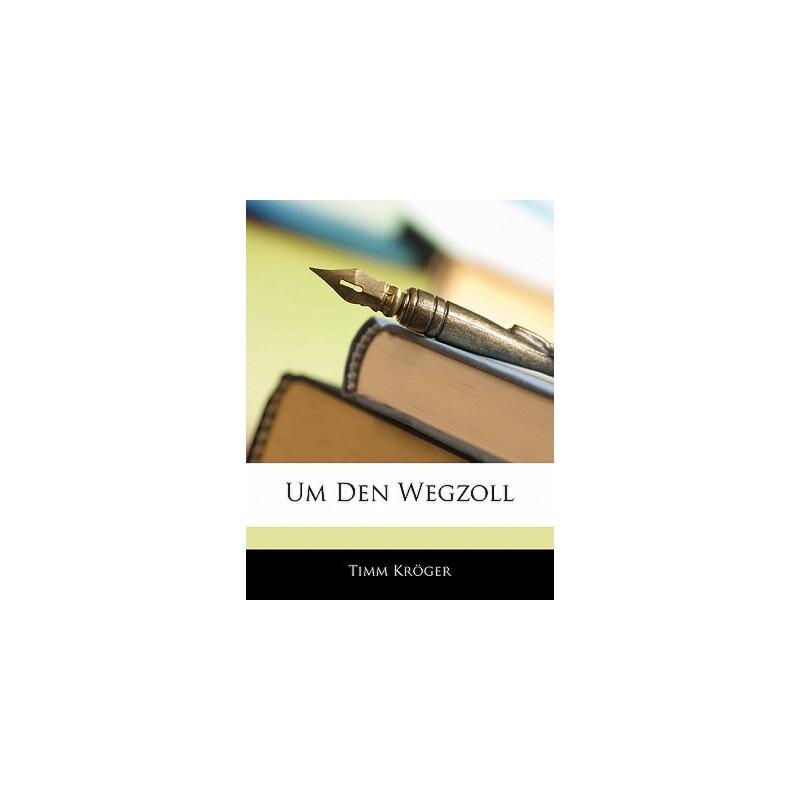 【预订】Um Den Wegzoll 9781141330591 美国库房发货,通常付款后3-5周到货!