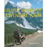 Planet Earth's Greatest Motorcycle Adventure Tours [ISBN: 9