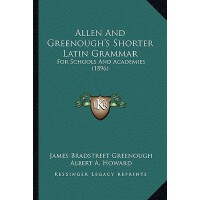【预订】Allen and Greenough's Shorter Latin Grammar: For School