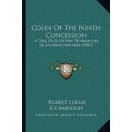 【预订】Colin of the Ninth Concession: A Tale of Scottish Pione
