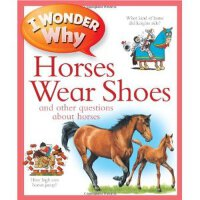 现货 英文版 十万个为什么系列 关于马的问题 questions about hourse 为什么马穿鞋 I Wond