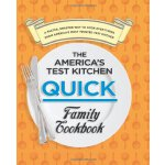 The America's Test Kitchen Quick Family Cookbook: A Faster,