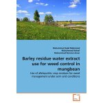 Barley residue water extract use for weed control in mungbe