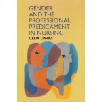 Gender And The Professional Predicament in Nursing [ISBN: 9