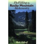 Fly-Fishing the Rocky Mountain Backcountry [ISBN: 978-08117