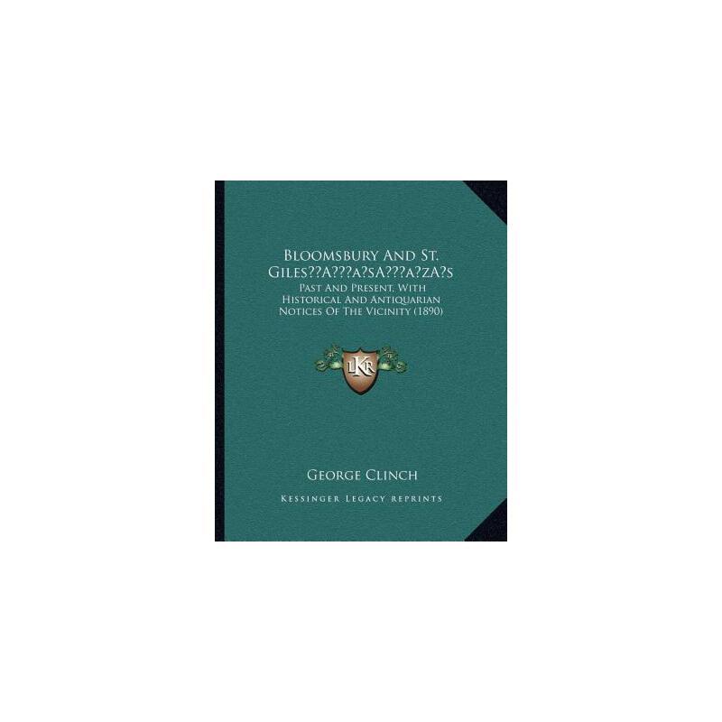 【预订】Bloomsbury and St. Gilesa Acentsacentsa A-Acentsa Acentss: Past and Present, wi... 9781166465520 美国库房发货,通常付款后3-5周到货!