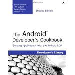 The Android Developer's Cookbook: Building Applications wit