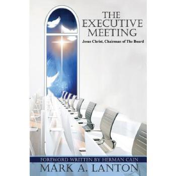 【预订】The Executive Meeting: Jesus Christ, Chairman of the Board 预订商品,需要1-3个月发货,非质量问题不接受退换货。