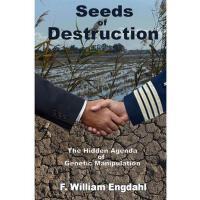 【预订】Seeds of Destruction: The Hidden Agenda of Genetic Mani