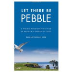 Let There Be Pebble: A Middle-Handicapper's Year in America