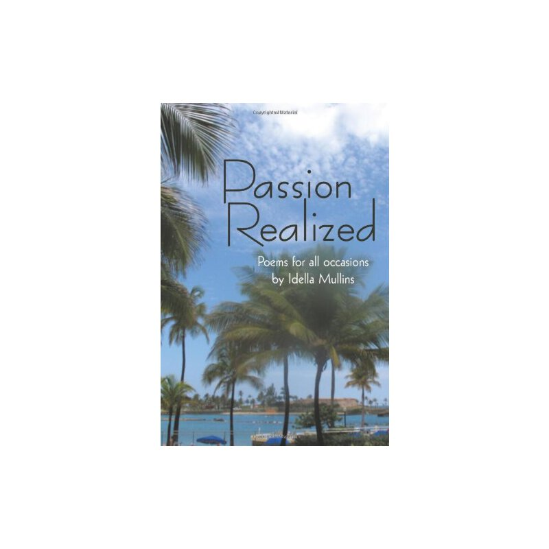Passion Realized: Poems for all occasions: AuthorHouse [ISBN: 978-1456738167] 美国发货无法退货,约五到八周到货