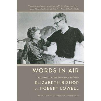 Words in Air: The Complete Correspondence Between Elizabeth Bishop and Robert Lowell [ISBN: 978-0374531898] 美国发货无法退货,约五到八周到货