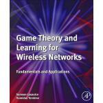 【预订】Game Theory and Learning for Wireless Networks: Fundame