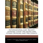 International Law: Recent Supreme Court Decisions and Other