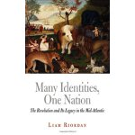 Many Identities, One Nation: The Revolution and Its Legacy