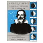 Sidereus Nuncius, or The Sidereal Messenger [ISBN: 978-0226