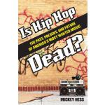 【预订】Is Hip Hop Dead?: The Past, Present, and Future of Amer