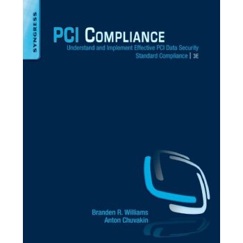 PCI Compliance, Third Edition: Understand and Implement Effective PCI Data Security Standard Compliance [ISBN: 978-1597499484] 美国发货无法退货,约五到八周到货