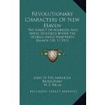 【预订】Revolutionary Characters of New Haven: The Subject of A