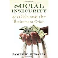 【预订】Social Insecurity: 401(k)s and the Retirement Crisis 97