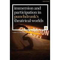 【预订】Immersion and Participation in Punchdrunk's Theatrical W