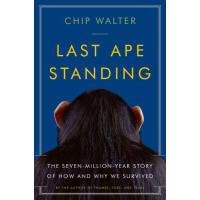 【预订】Last Ape Standing: The Seven-Million-Year Story of How