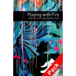 Oxford Bookworms Library: Level 3: Playing with Fire: Stori