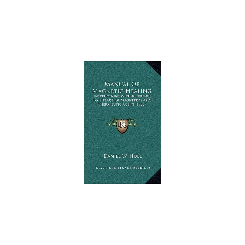 【预订】Manual of Magnetic Healing: Instructions with Reference to the Use of Magnetism... 9781168808806 美国库房发货,通常付款后3-5周到货!