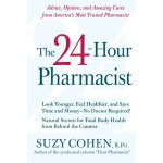 The 24-Hour Pharmacist: Advice, Options, and Amazing Cures