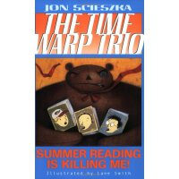 Summer Reading is Killing Me! (Time Warp Trio, No. 7)【英文原版】