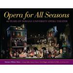 【预订】Opera for All Seasons: 60 Years of Indiana University O