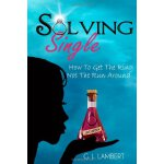 Solving Single: How To Get The Ring, Not The Run Around [IS