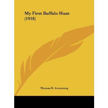 【预订】My First Buffalo Hunt (1918) 9781161918687美国库房发货,通常付款后3-5周到货!