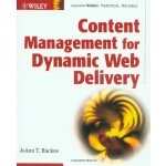 Content Management for Dynamic Web Delivery [ISBN: 978-0471