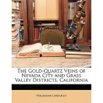 【预订】The Gold-Quartz Veins of Nevada City and Grass Valley D