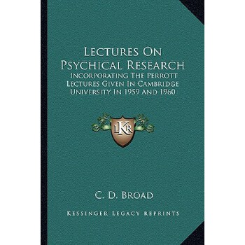 【预订】Lectures on Psychical Research: Incorporating the Perrott Lectures Given in Cam... 9781162995335 美国库房发货,通常付款后3-5周到货!