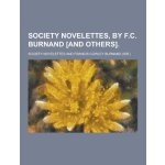 Society Novelettes, by F.C. Burnand [And Others] [ISBN: 978
