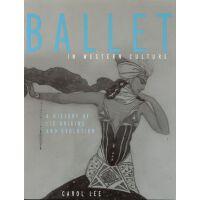 【预订】Ballet in Western Culture: A History of Its Origins and