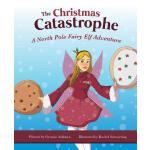 【预订】The Christmas Catastrophe: A North Pole Fairy Elf Adven